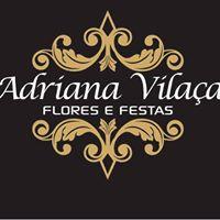 ADRIANA VILAÇA FLORES E FESTAS (Decoração)